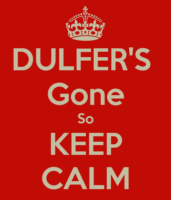 DULFER'S  Gone So KEEP CALM