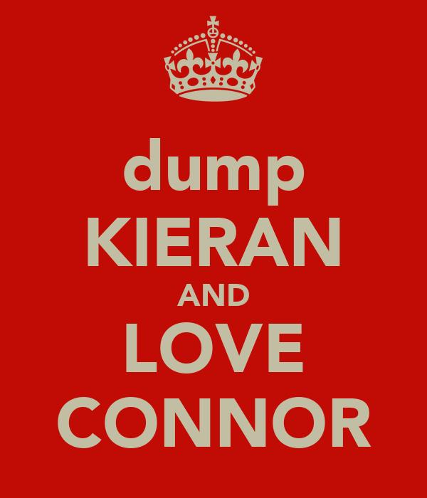 dump KIERAN AND LOVE CONNOR