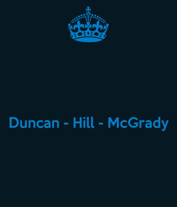 Duncan - Hill - McGrady
