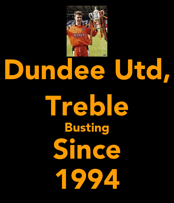 Dundee Utd, Treble Busting Since 1994