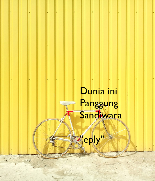 Dunia Ini Panggung Sandiwara Eply Poster Eply Keep