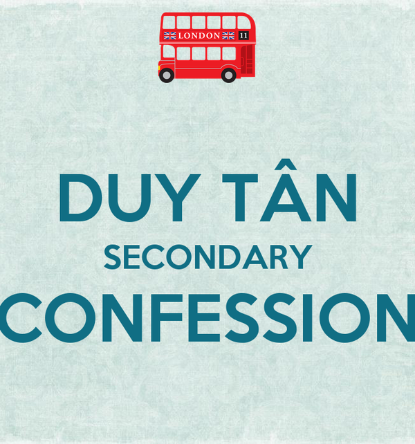 DUY TÂN SECONDARY CONFESSION