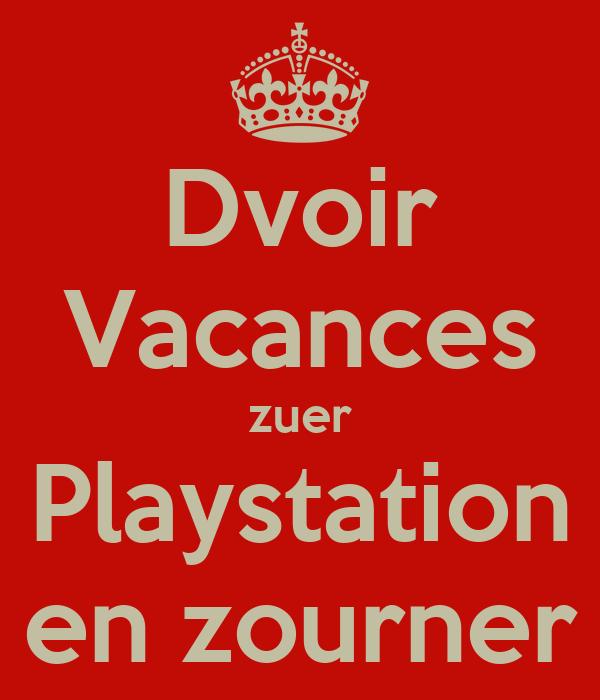 Dvoir Vacances zuer Playstation en zourner