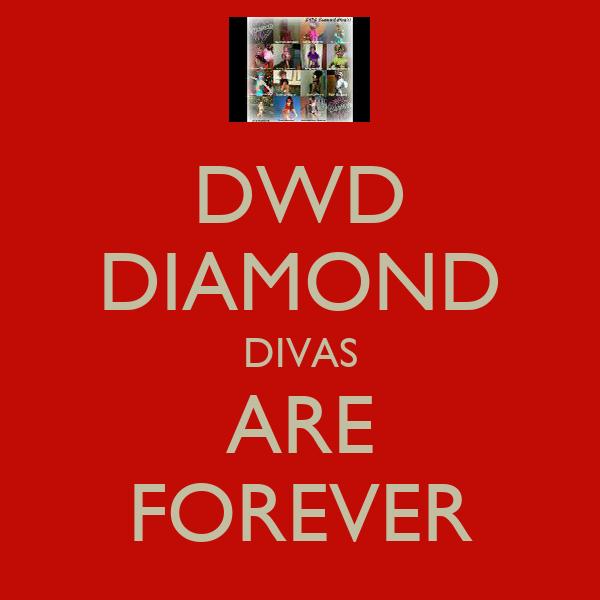 DWD DIAMOND DIVAS ARE FOREVER