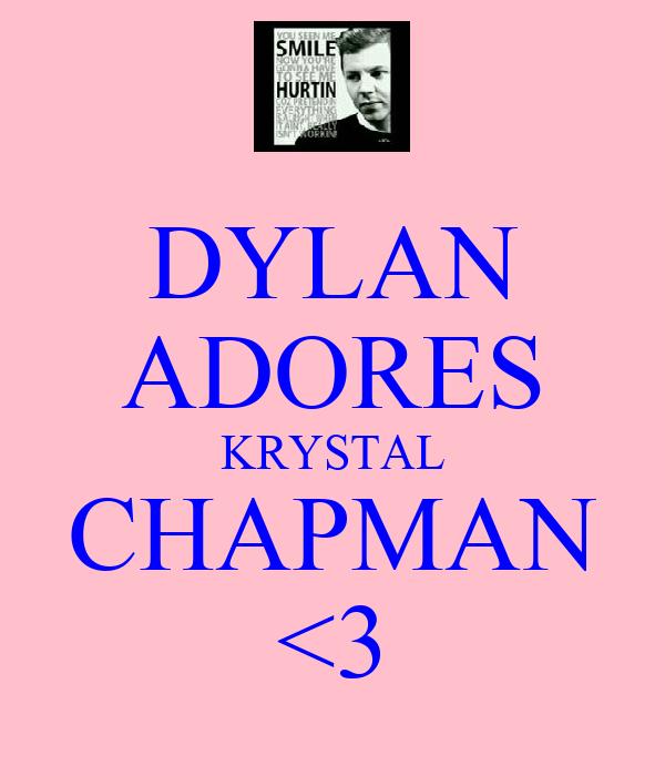 DYLAN ADORES KRYSTAL CHAPMAN <3