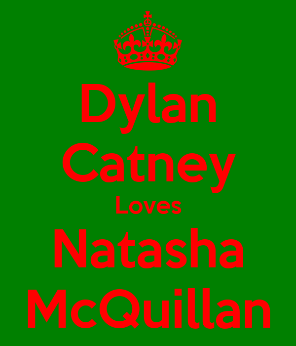 Dylan Catney Loves Natasha McQuillan