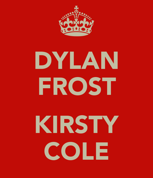 DYLAN FROST   KIRSTY COLE