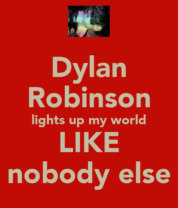 Dylan Robinson lights up my world LIKE nobody else