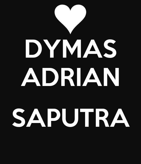 DYMAS ADRIAN  SAPUTRA