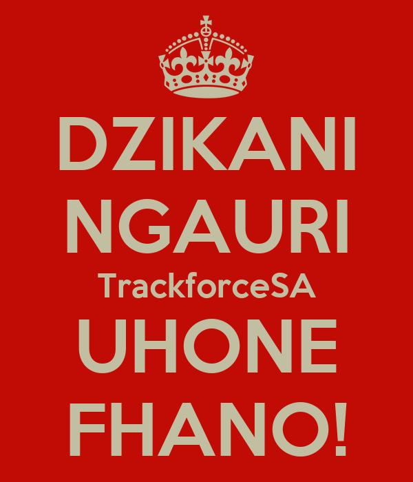 DZIKANI NGAURI TrackforceSA UHONE FHANO!