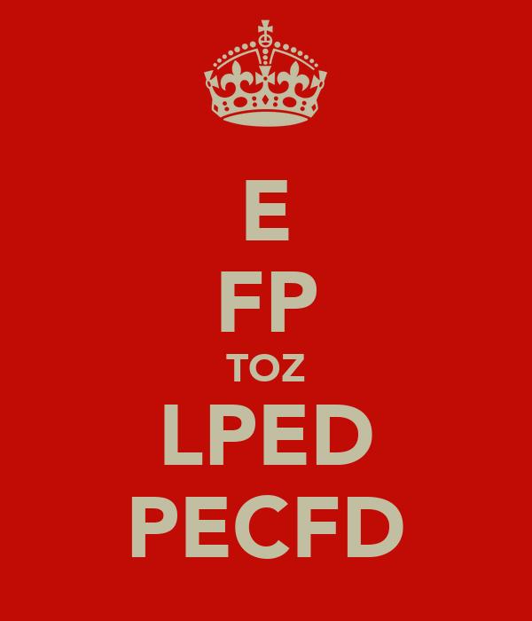 E FP TOZ LPED PECFD