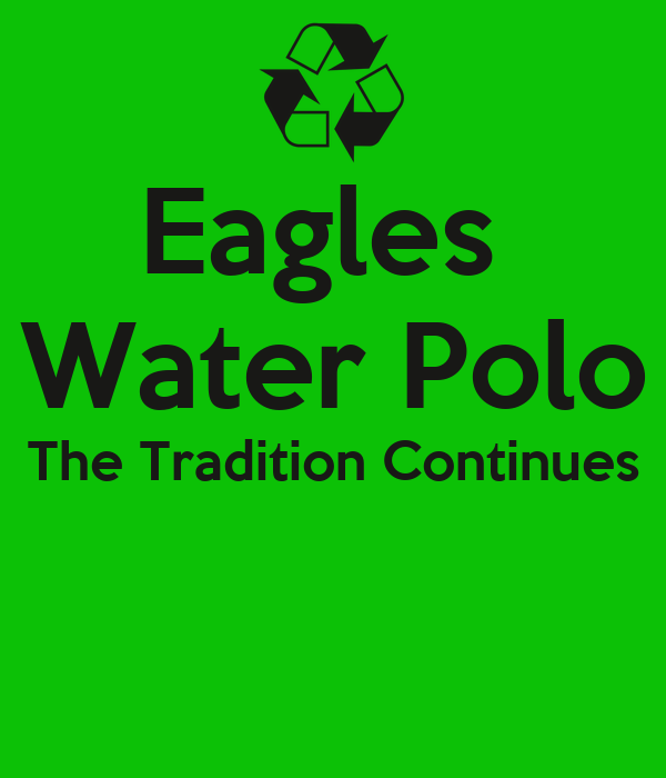 Eagles  Water Polo The Tradition Continues