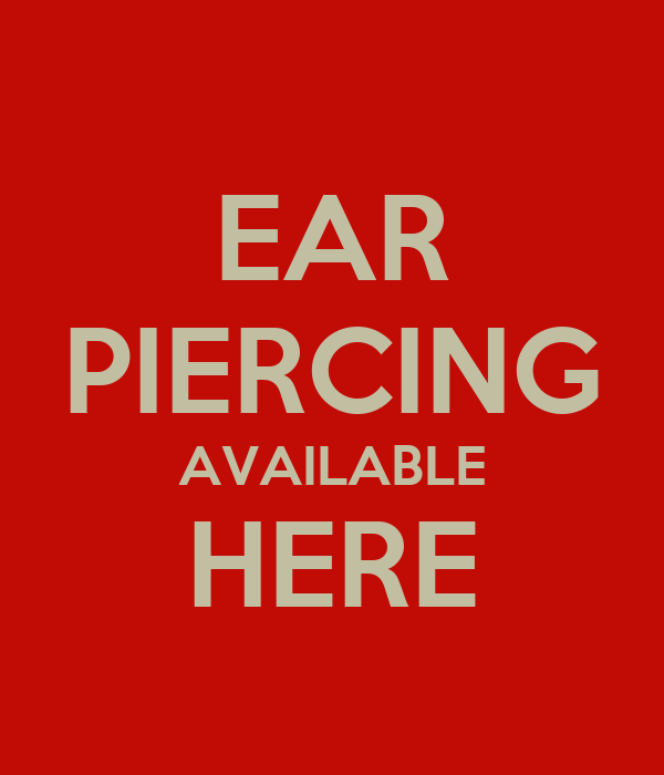 EAR PIERCING AVAILABLE HERE