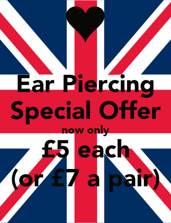 Ear Piercing Special Offer now only £5 each (or £7 a pair)