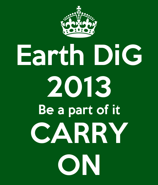 Earth DiG 2013 Be a part of it CARRY ON
