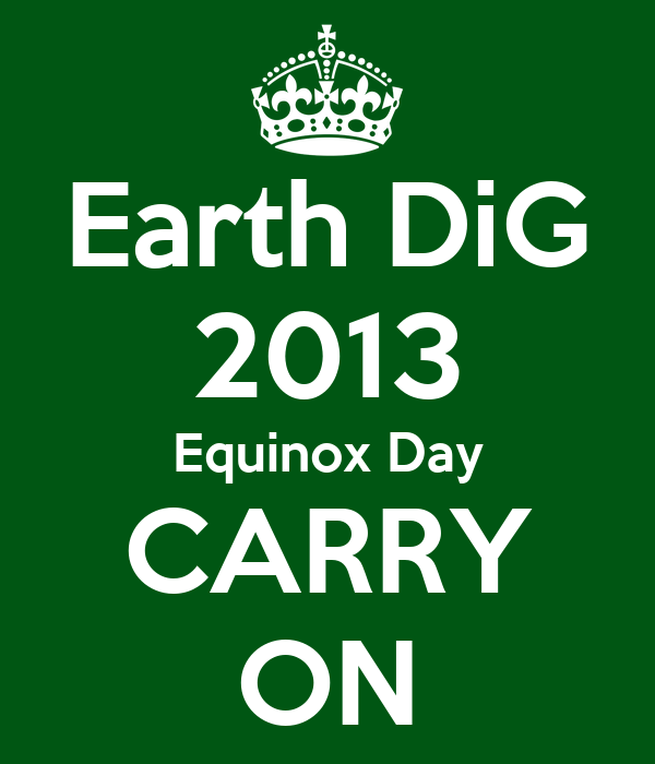 Earth DiG 2013 Equinox Day CARRY ON
