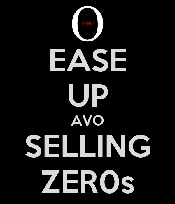 EASE UP AVO SELLING ZER0s