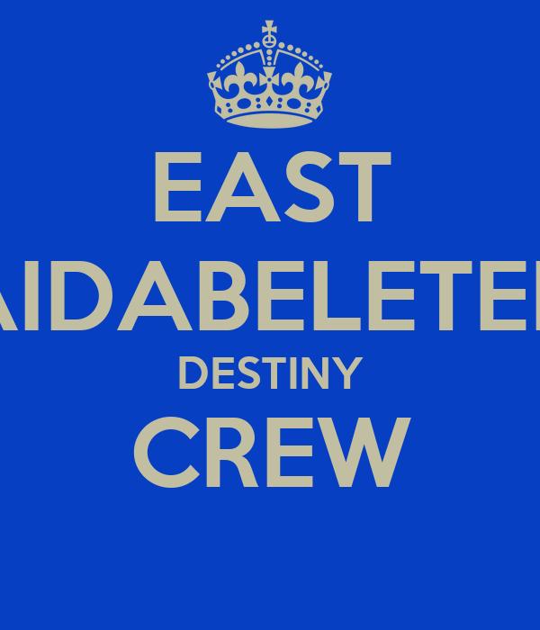 EAST AIDABELETEN DESTINY CREW
