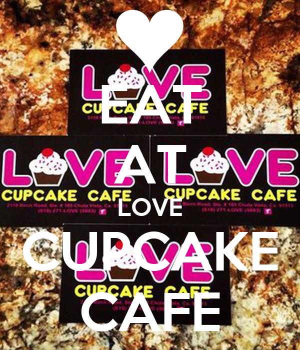 EAT AT LOVE CUPCAKE CAFE