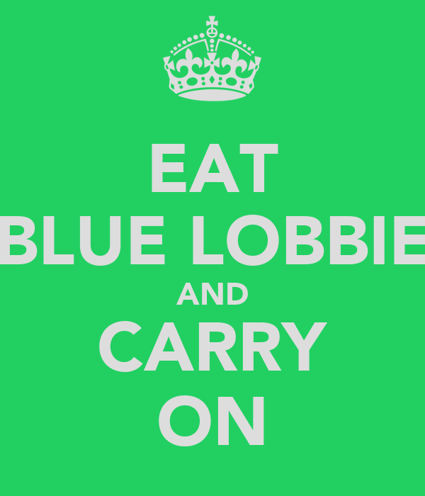 EAT BLUE LOBBIE AND CARRY ON