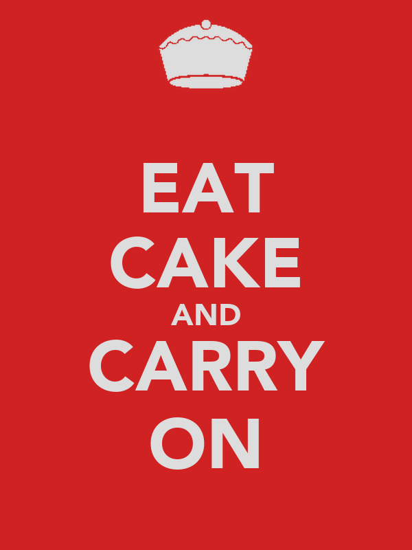 EAT CAKE AND CARRY ON