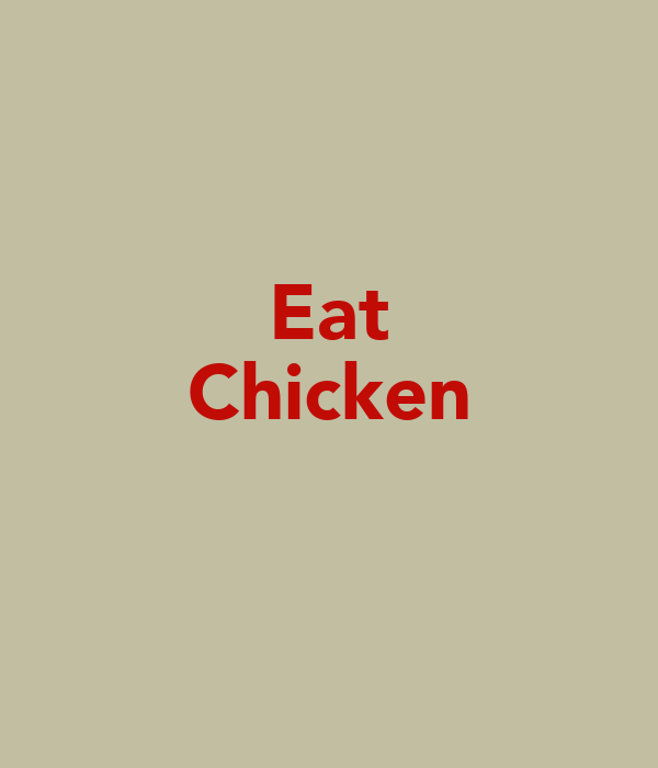 Eat Chicken