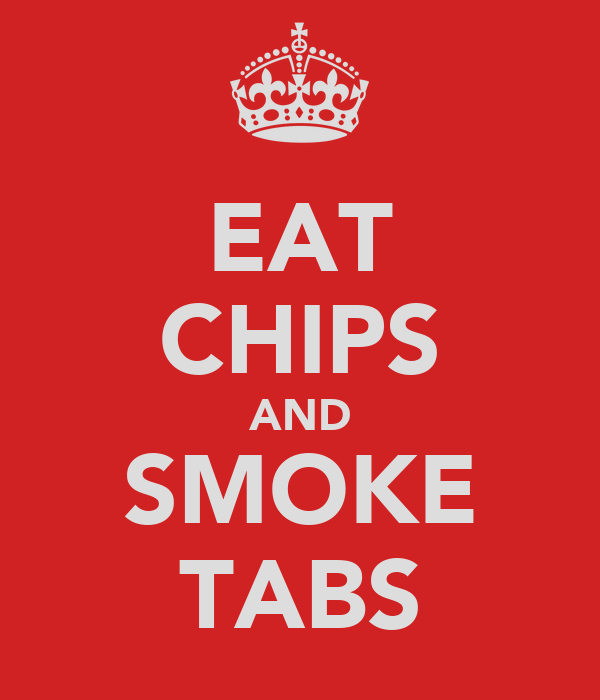 EAT CHIPS AND SMOKE TABS
