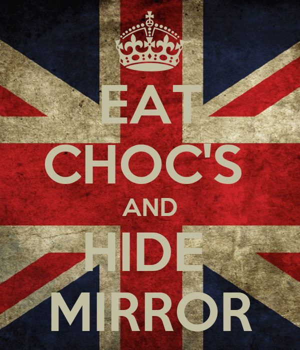 EAT CHOC'S  AND HIDE  MIRROR