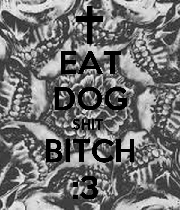 EAT DOG SHIT  BITCH :3
