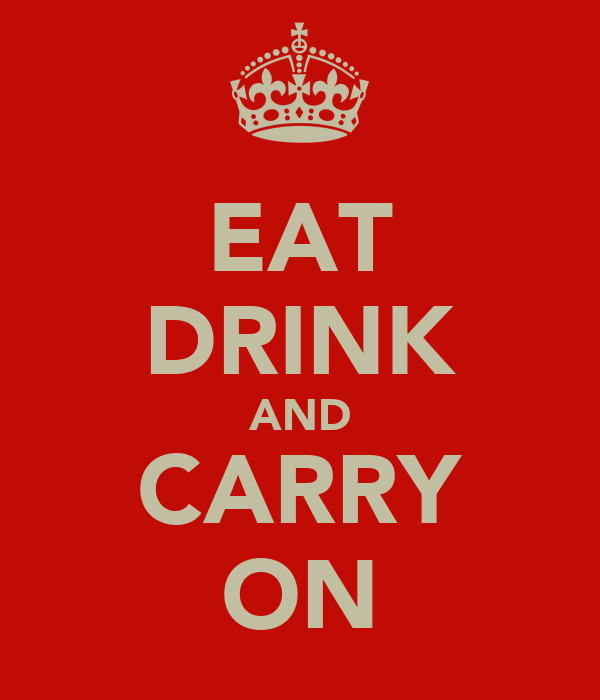 EAT DRINK AND CARRY ON