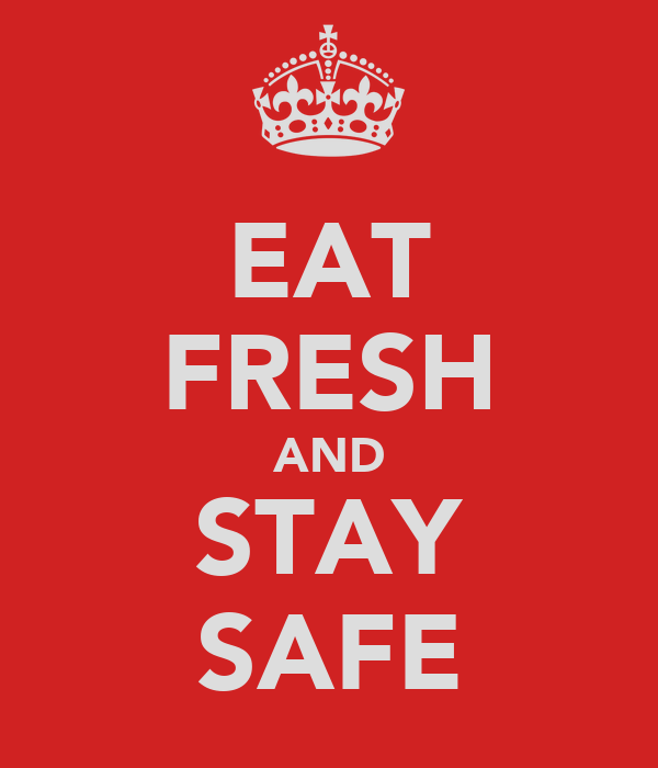 EAT FRESH AND STAY SAFE