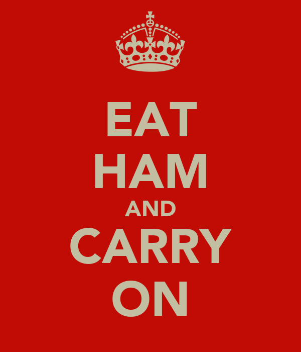 EAT HAM AND CARRY ON