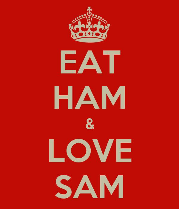 EAT HAM & LOVE SAM
