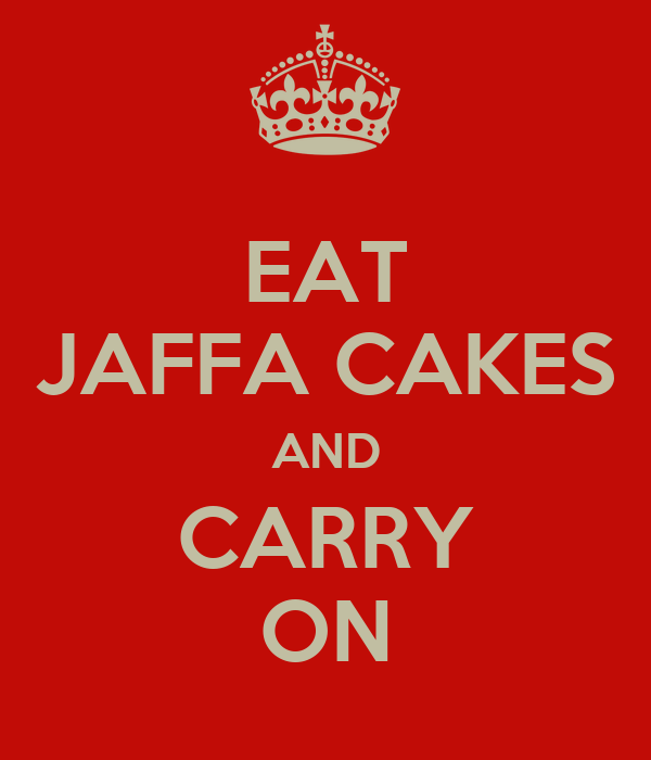 EAT JAFFA CAKES AND CARRY ON