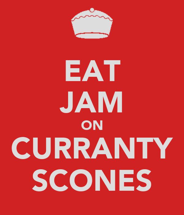 EAT JAM ON CURRANTY SCONES