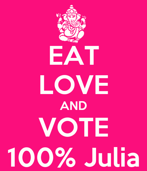 EAT LOVE AND VOTE 100% Julia