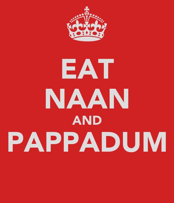 EAT NAAN AND PAPPADUM