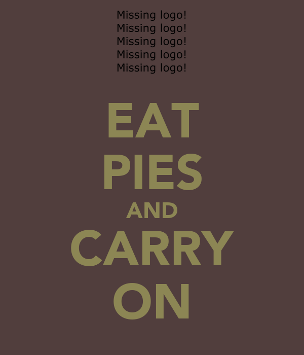 EAT PIES AND CARRY ON