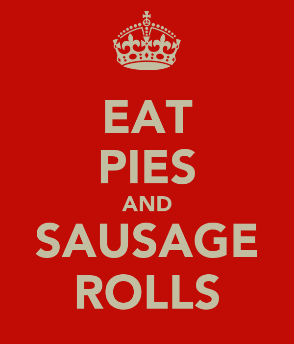 EAT PIES AND SAUSAGE ROLLS