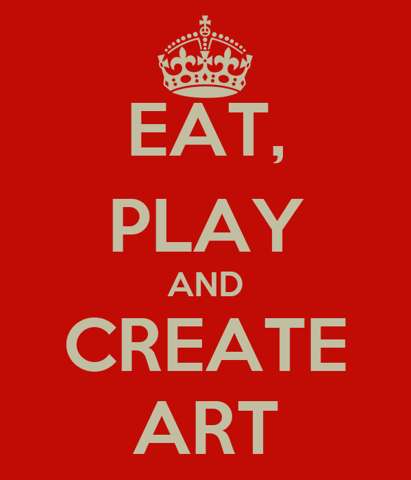 EAT, PLAY AND CREATE ART