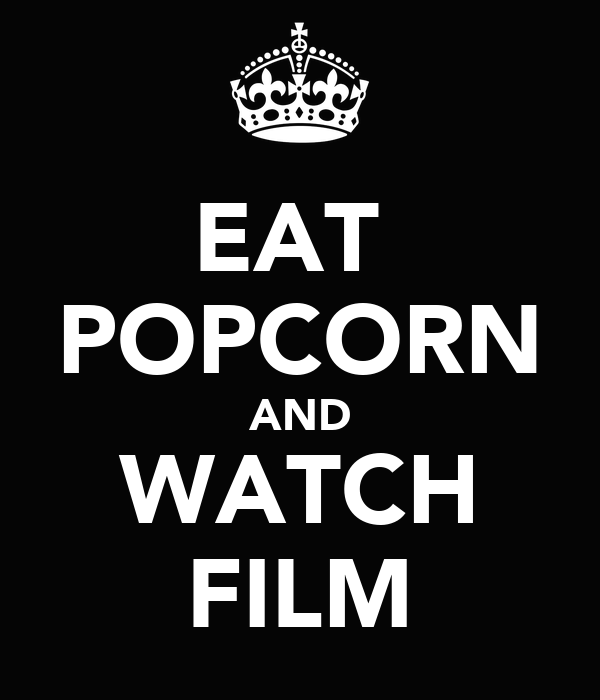 EAT  POPCORN AND WATCH FILM