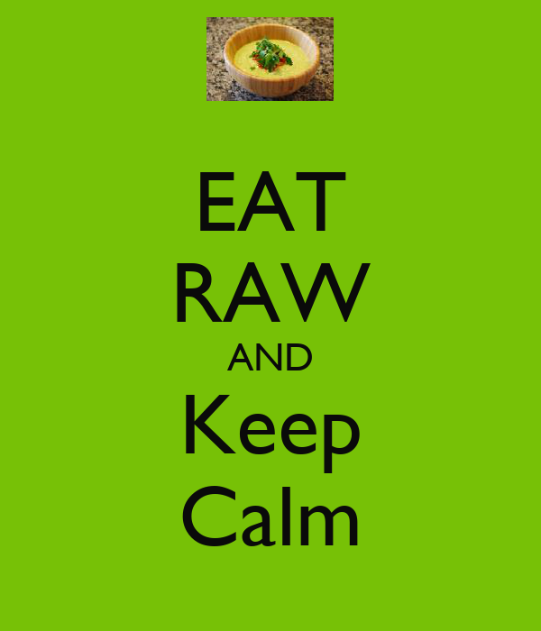 EAT RAW AND Keep Calm