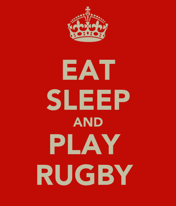 EAT SLEEP AND PLAY  RUGBY