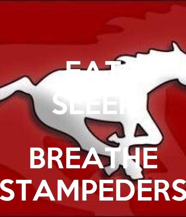 EAT SLEEP  BREATHE STAMPEDERS