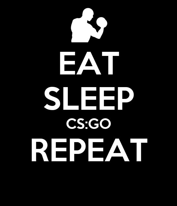 EAT SLEEP CS:GO REPEAT