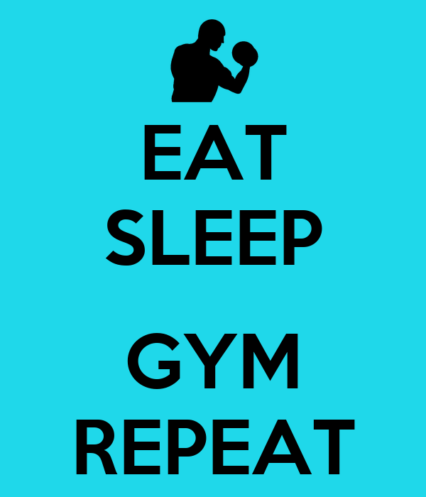 EAT SLEEP GYM REPEAT Poster   MELANIE   Keep Calm-o-Matic