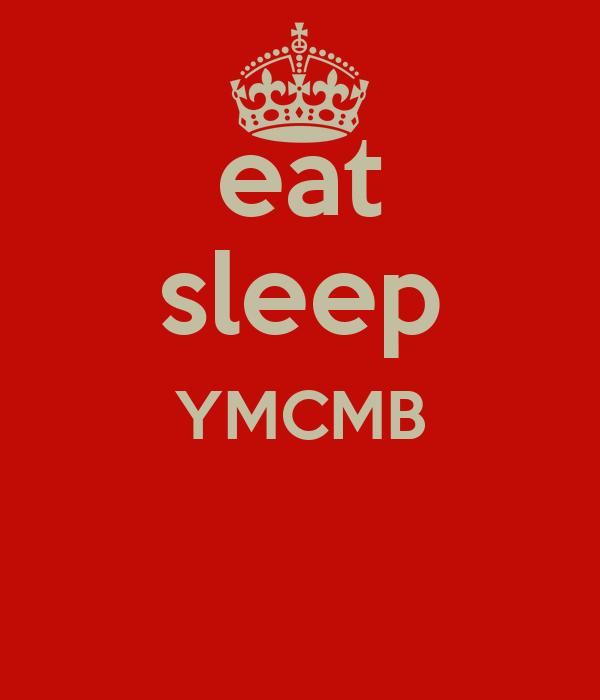 eat sleep YMCMB