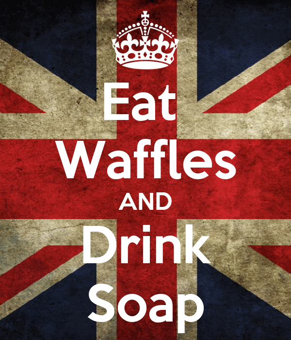 Eat  Waffles AND Drink Soap