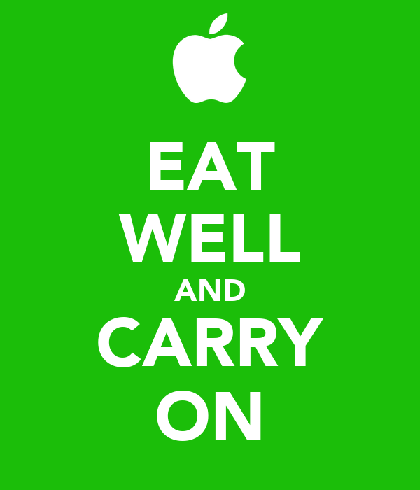 EAT WELL AND CARRY ON