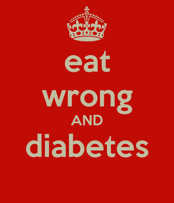 eat wrong AND diabetes